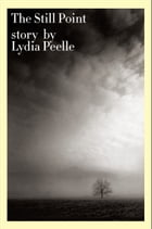 The Still Point by Lydia Peelle