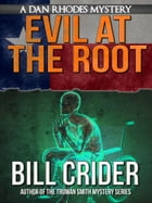 Evil at the Root by Bill Crider