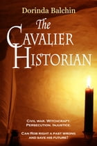 The Cavalier Historian by Dorinda Balchin