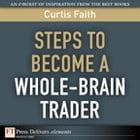 Steps to Become a Whole-Brain Trader by Curtis Faith