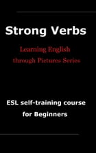 Learning English through Pictures Series – Vocabulary Builder (Trial Version): [Video Course] Strong Verbs for ESL Beginners by Ace Sanada