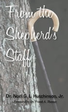 From the Shepherd's Staff by Noel Hutchinson