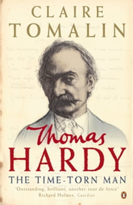 Book Thomas Hardy: The Time-torn Man by Claire Tomalin