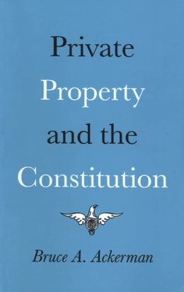 Book Private Property and the Constitution by Bruce Ackerman