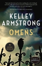 Omens: The Cainsville Series by Kelley Armstrong