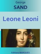 Leone Leoni: Edition intégrale by George SAND