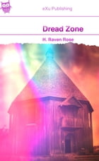 Dread Zone: A Novella of Extreme Horror by H. Raven Rose