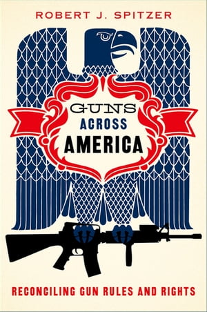 Guns across America Reconciling Gun Rules and Rights