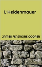 L'Heidenmauer by James Fenimore Cooper