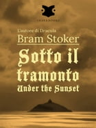 Sotto il tramonto / Under the Sunset by Bram Stoker