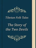 The Story of the Two Devils by Tibetan Folk Tales