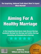 Aiming For A Healthy Marriage by William Stroud