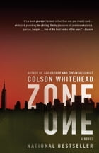 Zone One: A Novel: A Novel by Colson Whitehead