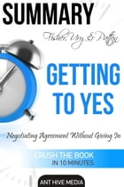 Fisher, Ury & Patton's Getting to Yes: Negotiating Agreement Without Giving In Summary by Ant Hive Media