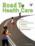 Road to Health Care by Dr. Seema Kumar
