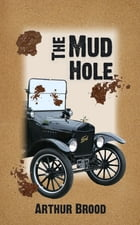 The Mud Hole by Arthur Brood