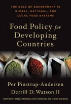 Food Policy for Developing Countries: The Role of Government in Global, National, and Local Food…