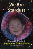 We Are Stardust by Robert Piccioni