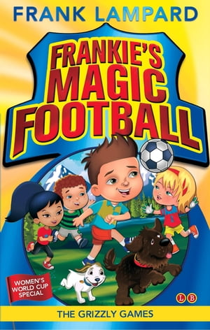 Frankie's Magic Football: The Grizzly Games Book 11