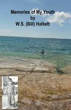 Memories of My Youth by Bill Halkett