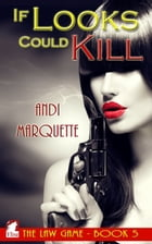 If Looks Could Kill by Andi Marquette