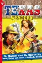Texas Western 7 - Western: Ein Marshal starb für Willcox-City by U.H. Wilken