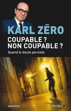 Coupable ? Non coupable ?: Quand le doute persiste by Karl Zéro