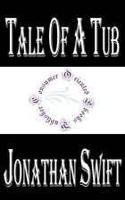 Tale of a Tub by Jonathan Swift