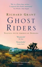 Ghost Riders: Travels with American Nomads