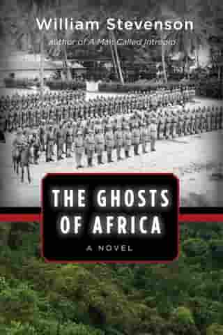 The Ghosts of Africa: A Novel