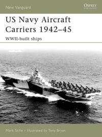US Navy Aircraft Carriers 1942–45: WWII-built ships
