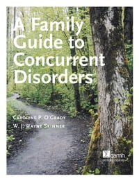 A Family Guide to Concurrent Disorders