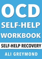 OCD Self-Help Workbook by Ali Greymond