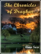 The Chronicles of Draykar (Book One): Spring by Anna Suze