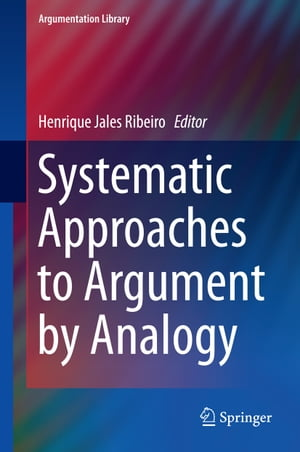 Systematic Approaches to Argument by Analogy