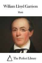 Works of William Lloyd Garrison