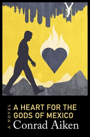 A Heart for the Gods of Mexico: A Novel