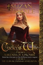 Caelen's Wife, Book Three: A Breath of Promise by Suzan Tisdale