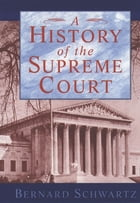 A History of the Supreme Court by the late Bernard Schwartz