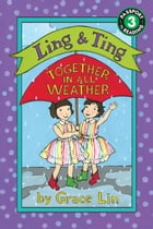 Ling & Ting: Together in All Weather by Grace Lin
