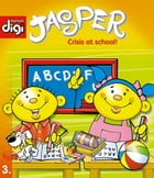 Jasper series 3 - Crisis at School! by Francois Maree