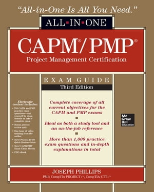 CAPM/PMP Project Management Certification All-In-One Exam Guide, Third Edition by Joseph Phillips