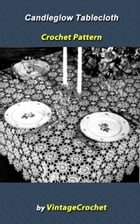 Candleglow Tablecloth Crochet Pattern by Vintage Crochet