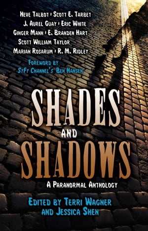 Shades and Shadows: A Paranormal Anthology by J. Aurel Guay