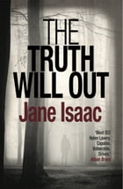 The Truth Will Out by Jane Isaac