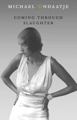 Book Coming Through Slaughter by Michael Ondaatje