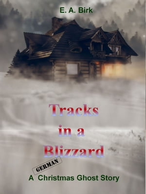 Tracks in a Blizzard: A Christmas ghost story