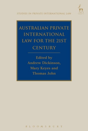 Australian Private International Law for the 21st Century Facing Outwards