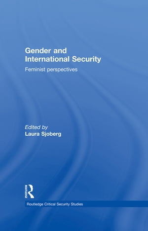 Gender and International Security Feminist Perspectives