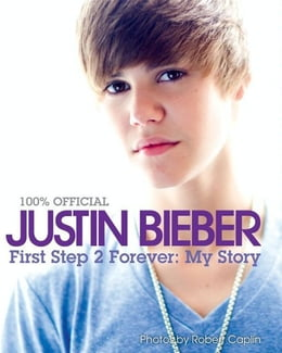 Book Justin Bieber: First Step 2 Forever: My Story by Justin Bieber